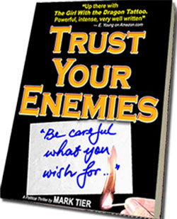 Trust Your Enemies: A Political Thriller
